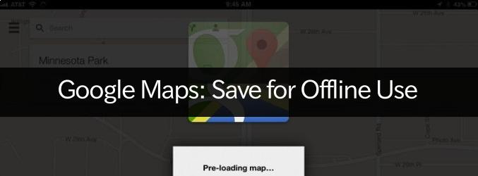 How-to-Save-Google-Maps-as-Offline-Cache-on-iPhone-and-iPad